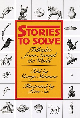 Stories to Solve By Shannon, George/ Sis, Peter (ILT)