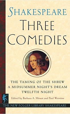 Three Comedies By Shakespeare, William/ Mowat, Barbara A. (EDT)/ Werstine, Paul (EDT)