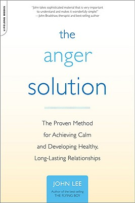 The Anger Solution By Lee, John