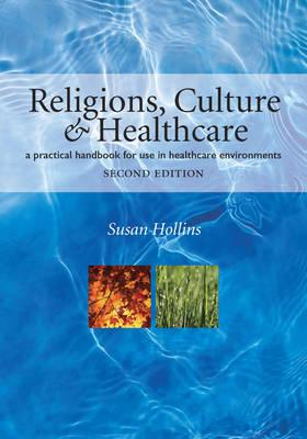 Religions, Culture and Healthcare By Hollins, Susan